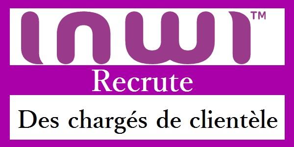 Recrutement des charg s de client le chez inwi settat rabat agadir mekn s - Gestionnaire back office banque ...