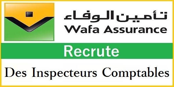 Recrutement des Inspecteurs Comptables chez Wafa Assurance – حملة توظيف واسعة لفائدة الشباب العاطل