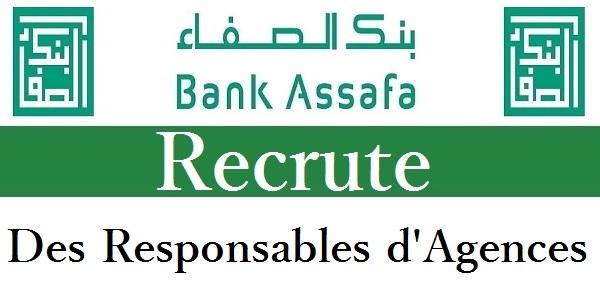 Recrutement des Responsables d'agences chez Bank Assafa Casablanca – توظيف في العديد من المناصب