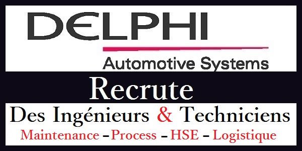 هام للشباب العاطل.. شركة DELPHI APTIV TANGER إعلان عن حملة توظيف في عدة تخصصات