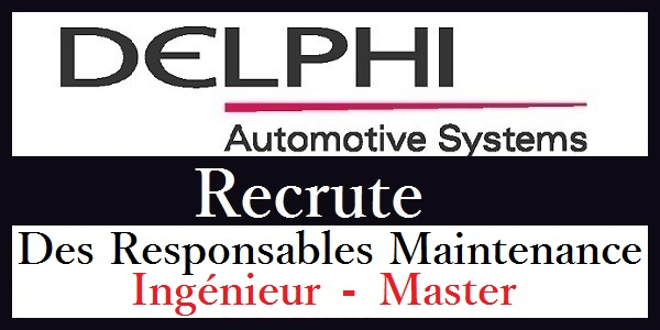 Recrutement des profils en Maintenance chez Delphi Aptiv Tanger – حملة توظيف واسعة لفائدة الشباب العاطل
