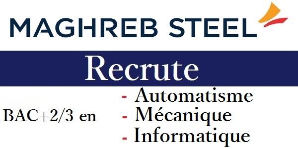Recrutement des profils en Automatisme, Mécanique & Informatique chez Maghreb Steel – حملة توظيف واسعة لفائدة الشباب العاطل