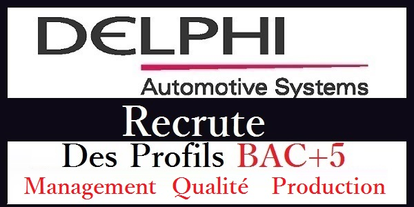 شركة DELPHI Aptiv Tanger تعلن عن حملة توظيف عدة مهندسين و تقنيين في عدة تخصصات